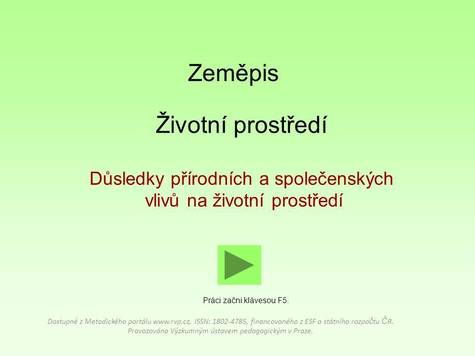 Zeměpis Dostupné z Metodického portálu www.rvp.cz, ISSN: 1802-4785, financovaného z ESF a státního rozpo č tu Č R. Provozováno Výzkumným ústavem pedag