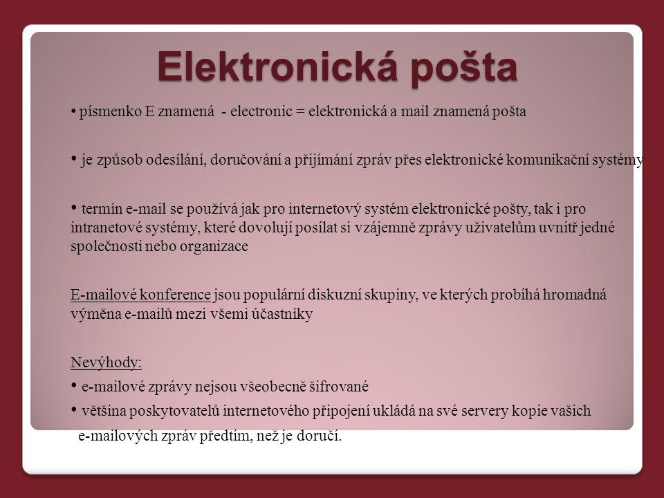 Elektronická pošta Elektronická pošta písmenko E znamená - electronic = elektronická a mail znamená pošta je způsob odesílání, doručování a přijímání