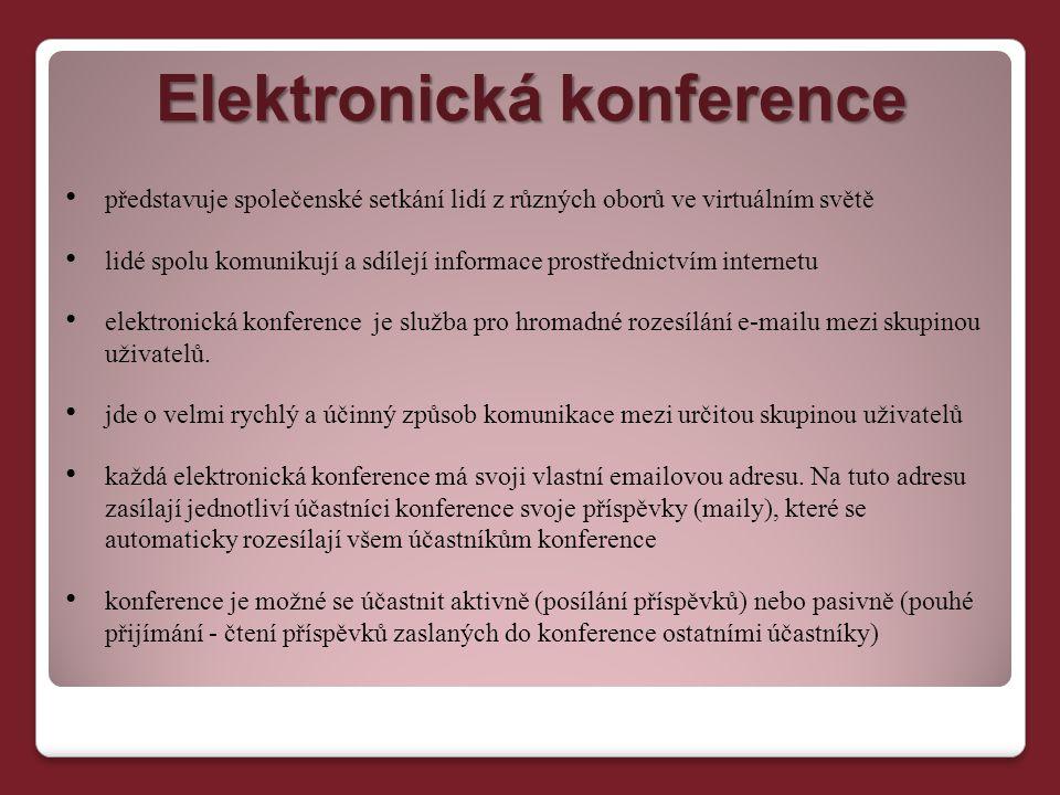 Elektronická konference představuje společenské setkání lidí z různých oborů ve virtuálním světě lidé spolu komunikují a sdílejí informace prostřednic