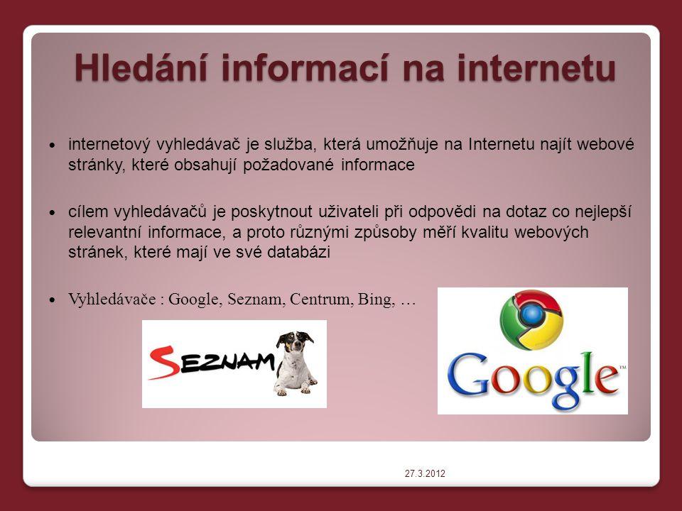 Hledání informací na internetu internetový vyhledávač je služba, která umožňuje na Internetu najít webové stránky, které obsahují požadované informace