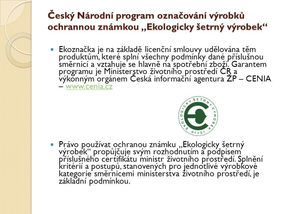 """Český Národní program označování výrobků ochrannou známkou """"Ekologicky šetrný výrobek Ekoznačka je na základě licenční smlouvy udělována těm produktům, které splní všechny podmínky dané příslušnou směrnicí a vztahuje se hlavně na spotřební zboží."""