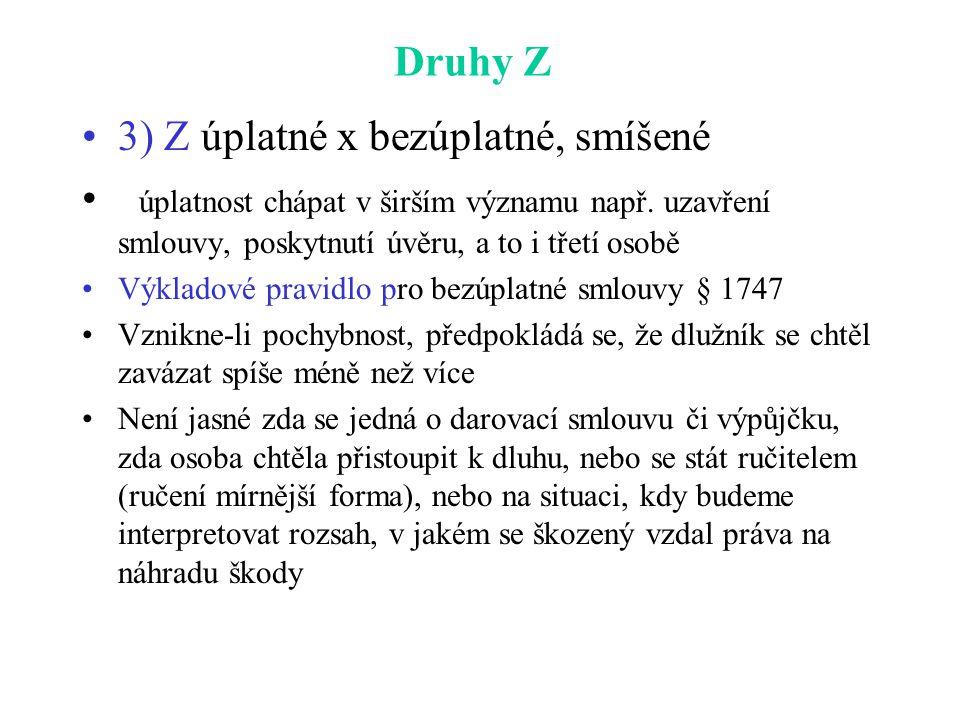 Druhy Z 3) Z úplatné x bezúplatné, smíšené úplatnost chápat v širším významu např.