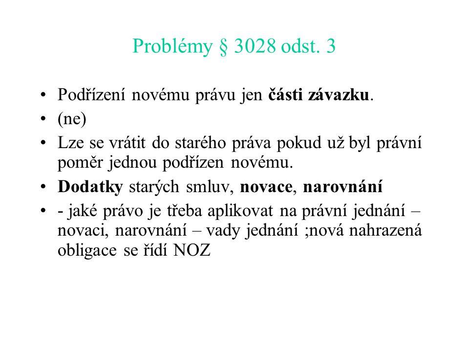 Problémy § 3028 odst.3 Podřízení novému právu jen části závazku.
