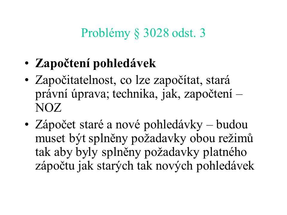Problémy § 3028 odst.