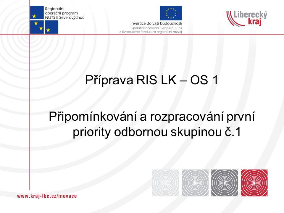 Příprava RIS LK – OS 1 Připomínkování a rozpracování první priority odbornou skupinou č.1