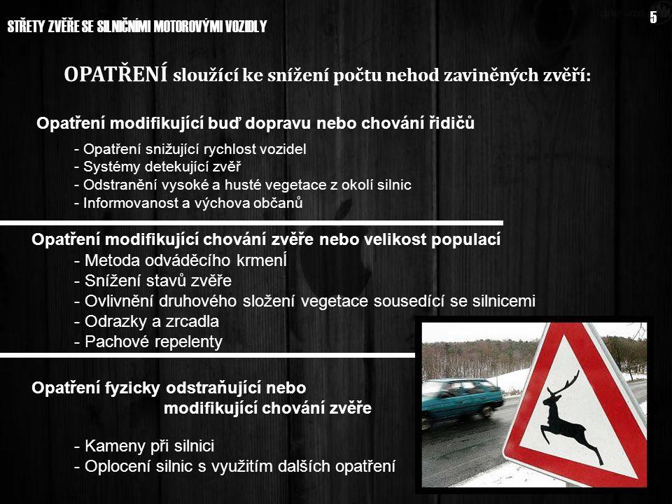 OPATŘENÍ sloužící ke snížení počtu nehod zaviněných zvěří: STŘETY ZVĚŘE SE SILNIČNÍMI MOTOROVÝMI VOZIDLY 5 - Kameny při silnici - Oplocení silnic s vy