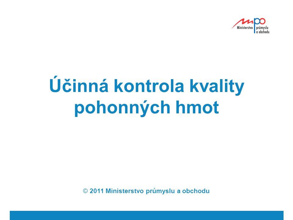 Účinná kontrola kvality pohonných hmot © 2011 Ministerstvo průmyslu a obchodu