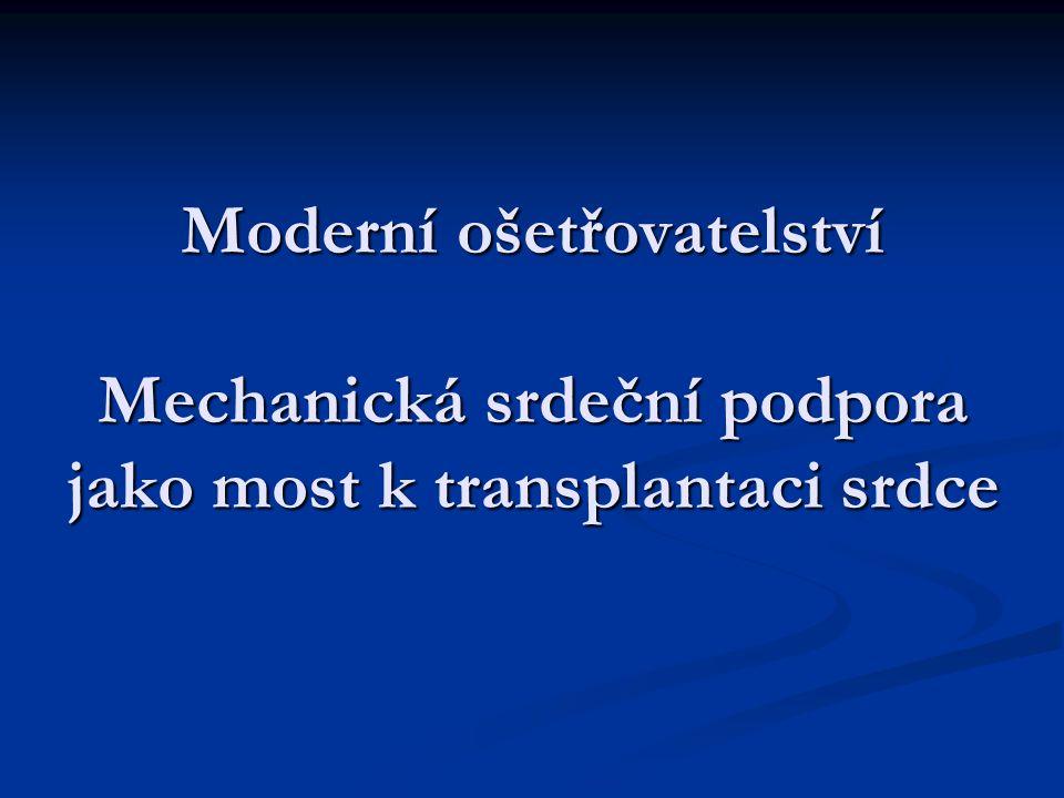 Moderní ošetřovatelství Mechanická srdeční podpora jako most k transplantaci srdce