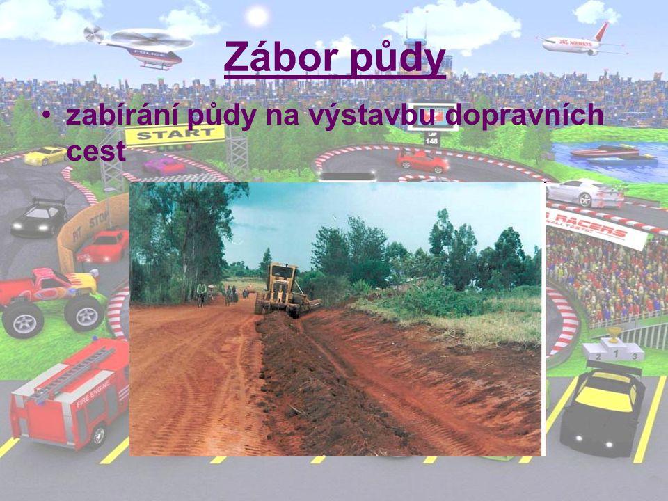Zábor půdy zabírání půdy na výstavbu dopravních cest