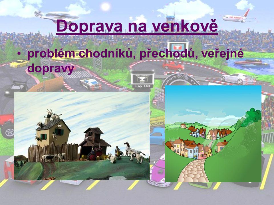 Doprava na venkově problém chodníků, přechodů, veřejné dopravy