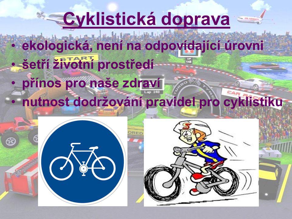 Cyklistická doprava ekologická, není na odpovídající úrovni šetří životní prostředí přínos pro naše zdraví nutnost dodržování pravidel pro cyklistiku