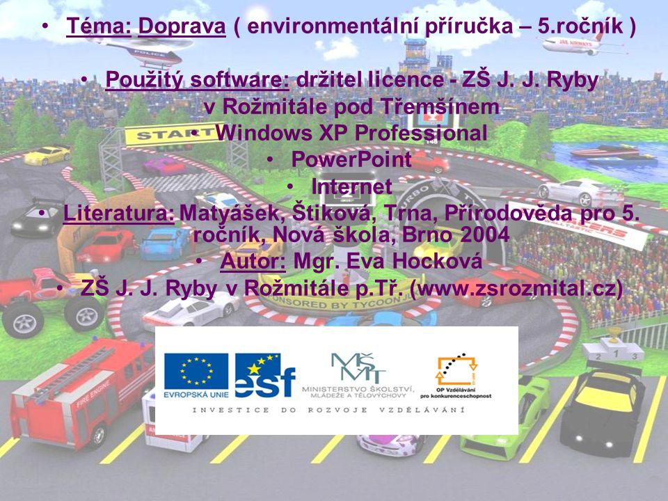 Téma: Doprava ( environmentální příručka – 5.ročník ) Použitý software: držitel licence - ZŠ J.
