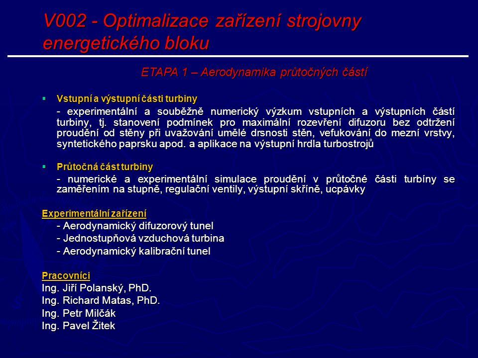 V002 - Optimalizace zařízení strojovny energetického bloku  Vstupní a výstupní části turbiny - experimentální a souběžně numerický výzkum vstupních a