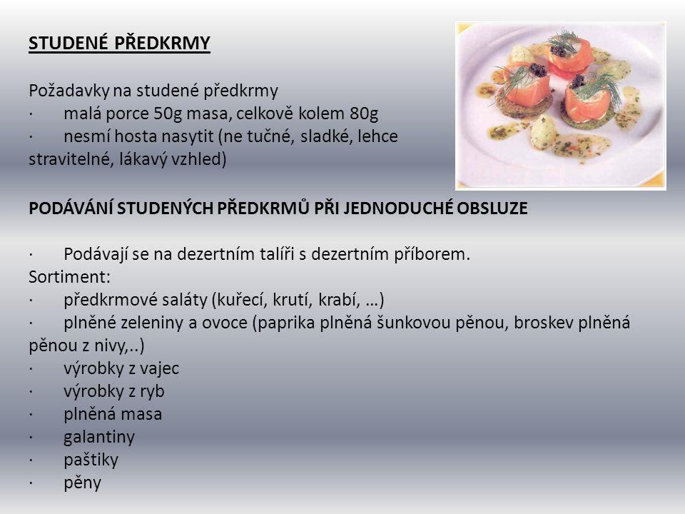 STUDENÉ PŘEDKRMY Požadavky na studené předkrmy · malá porce 50g masa, celkově kolem 80g · nesmí hosta nasytit (ne tučné, sladké, lehce stravitelné, lá