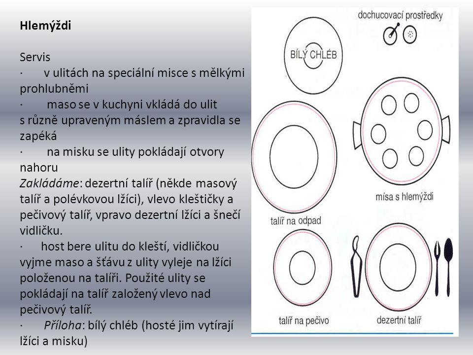 Hlemýždi Servis · v ulitách na speciální misce s mělkými prohlubněmi · maso se v kuchyni vkládá do ulit s různě upraveným máslem a zpravidla se zapéká