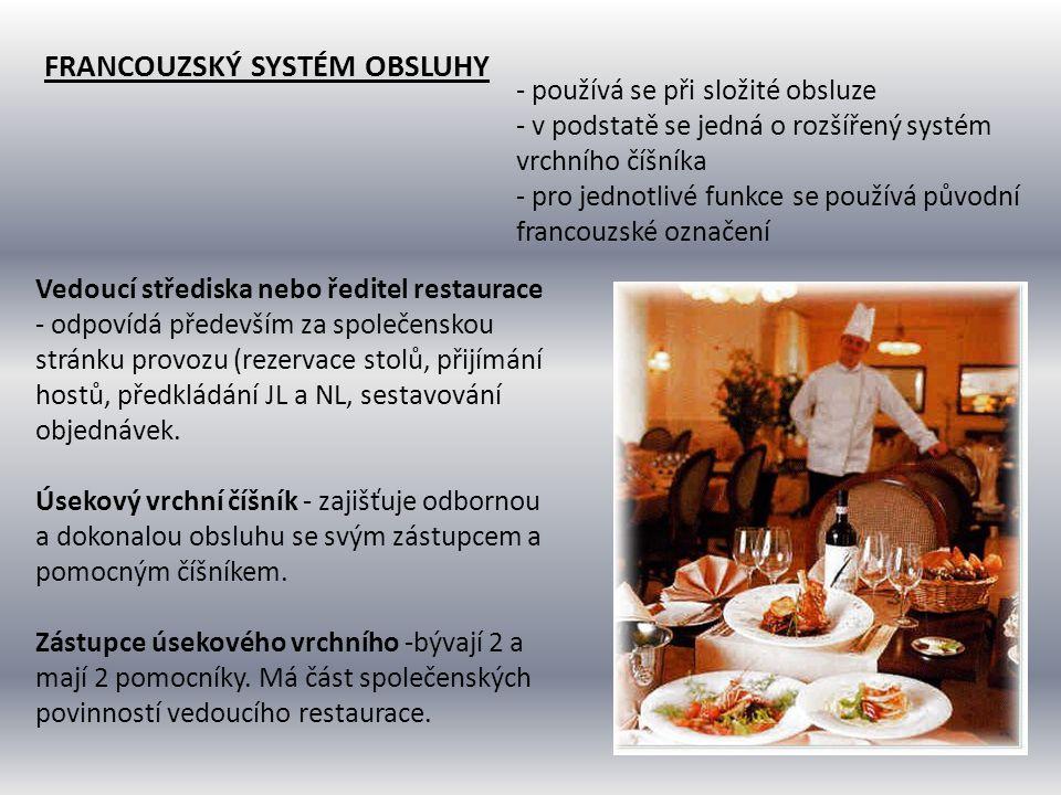 Pomocník vrchního číšníka -je prostředníkem mezi restaurací a expedičními středisky.