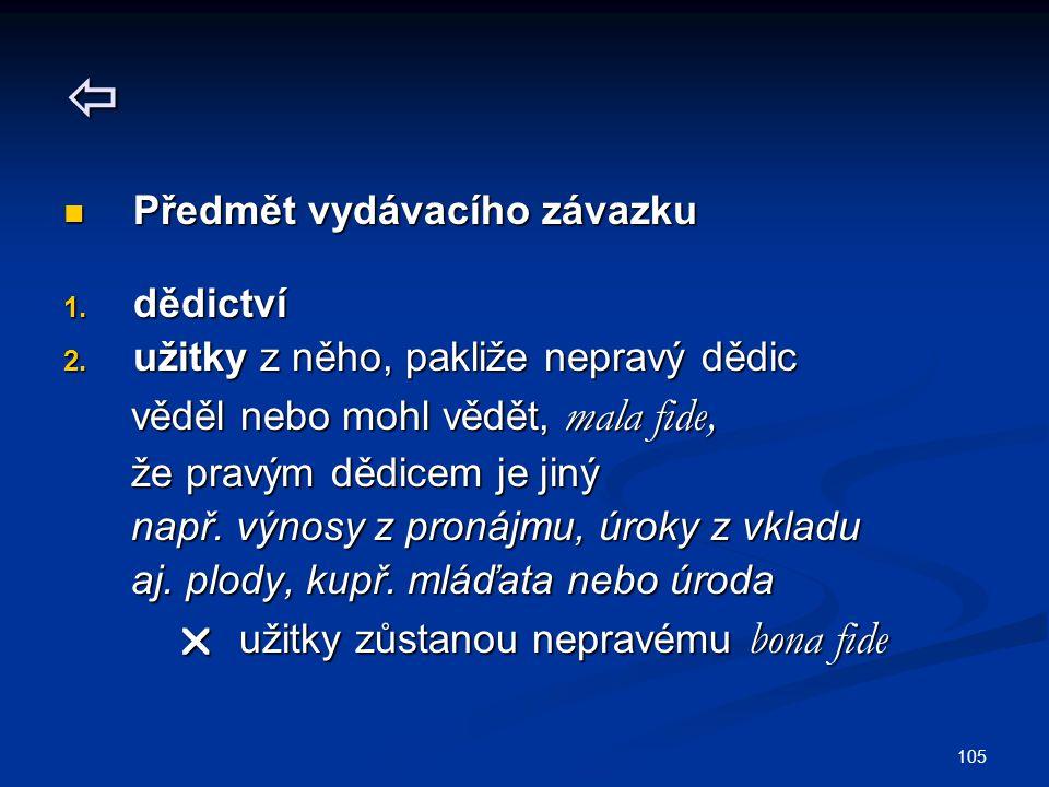 105  Předmět vydávacího závazku Předmět vydávacího závazku 1.