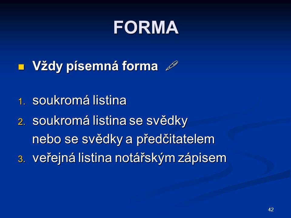 42 FORMA Vždy písemná forma  Vždy písemná forma  1.