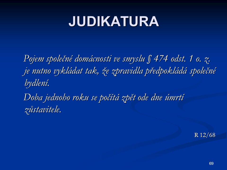 69 JUDIKATURA Pojem společné domácnosti ve smyslu § 474 odst.