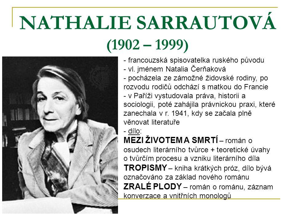 NATHALIE SARRAUTOVÁ (1902 – 1999) - francouzská spisovatelka ruského původu - vl.