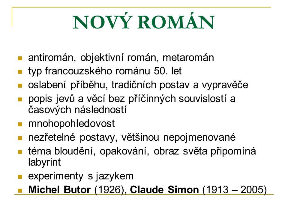 NOVÝ ROMÁN antiromán, objektivní román, metaromán typ francouzského románu 50.