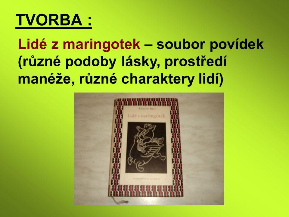 TVORBA : Lidé z maringotek – soubor povídek (různé podoby lásky, prostředí manéže, různé charaktery lidí)