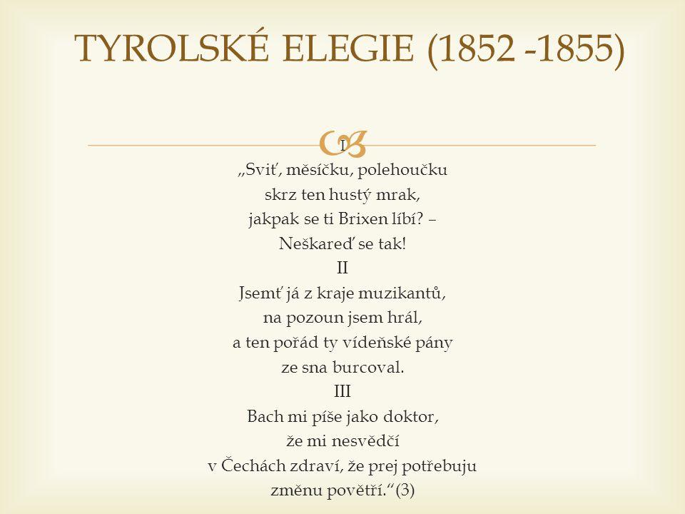 """ I """"Sviť, měsíčku, polehoučku skrz ten hustý mrak, jakpak se ti Brixen líbí? – Neškareď se tak! II Jsemť já z kraje muzikantů, na pozoun jsem hrál, a"""
