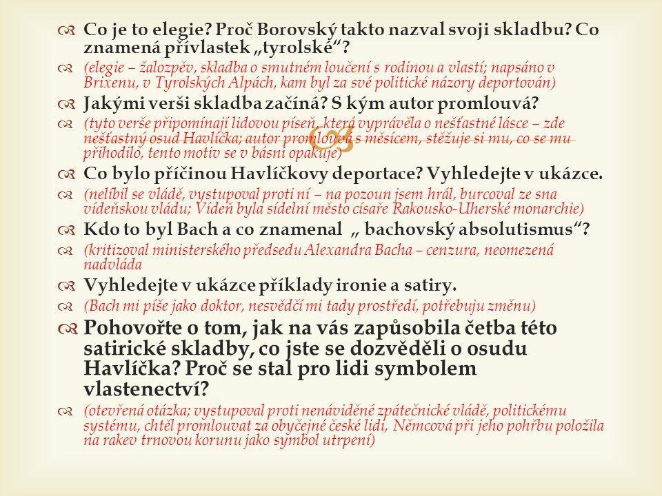 """  Co je to elegie? Proč Borovský takto nazval svoji skladbu? Co znamená přívlastek """"tyrolské""""?  (elegie – žalozpěv, skladba o smutném loučení s rod"""