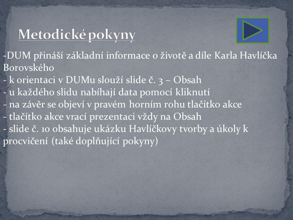 -DUM přináší základní informace o životě a díle Karla Havlíčka Borovského - k orientaci v DUMu slouží slide č.