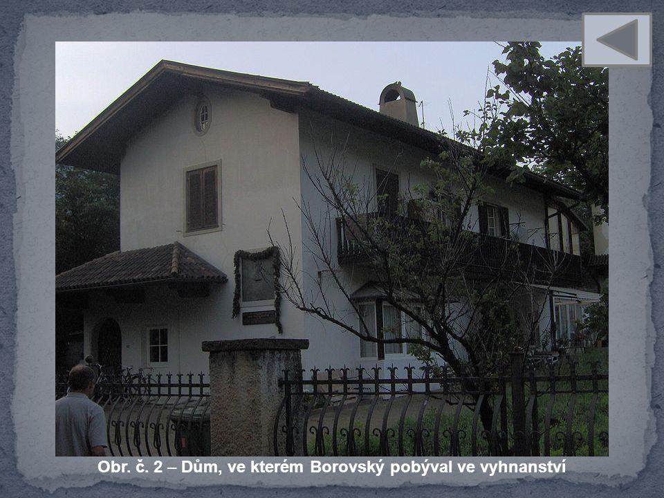 Obr. č. 2 – Dům, ve kterém Borovský pobýval ve vyhnanství