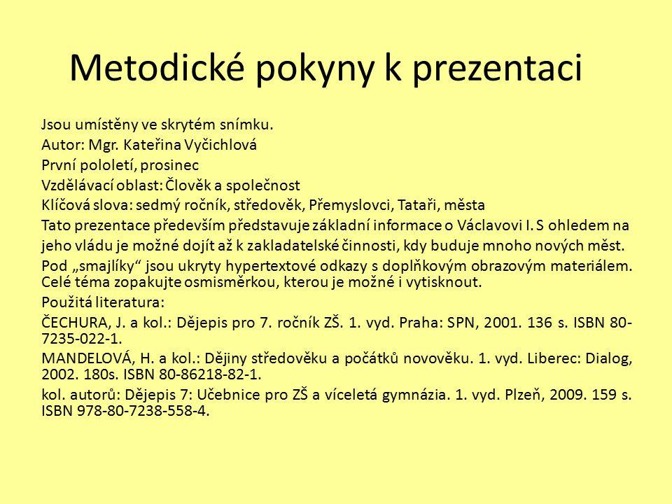 Metodické pokyny k prezentaci Jsou umístěny ve skrytém snímku.