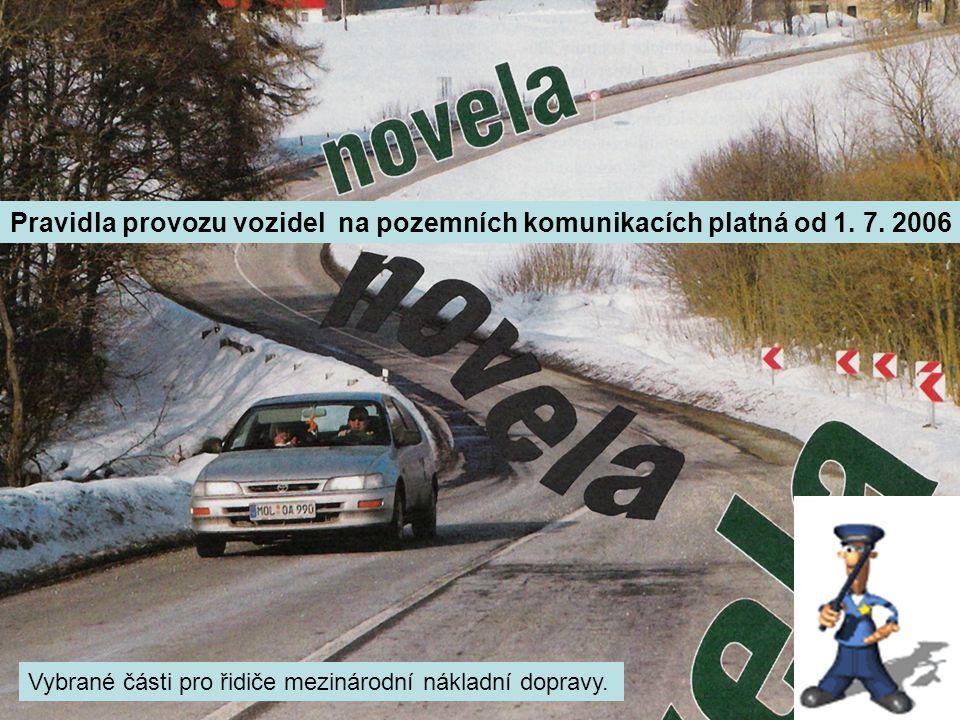 Pravidla provozu vozidel na pozemních komunikacích platná od 1.