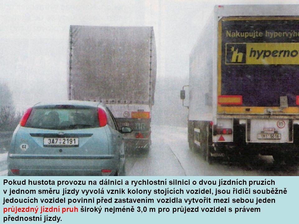 Na dálnici a na silnici I.třídy je zakázána jízda nákladním a spec.
