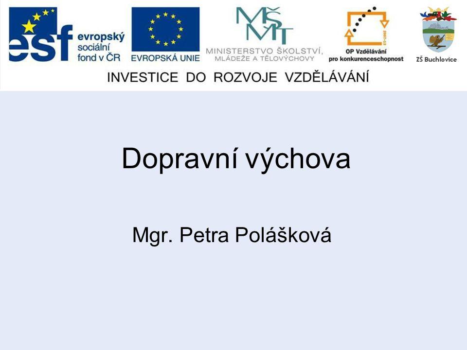 Dopravní výchova Mgr. Petra Polášková