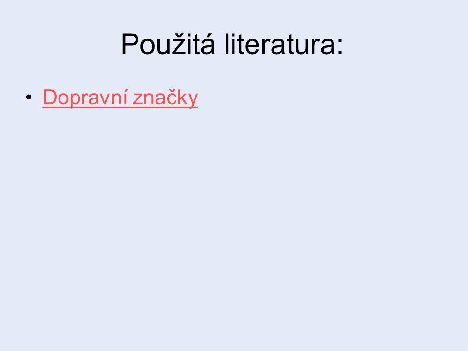 Použitá literatura: Dopravní značky