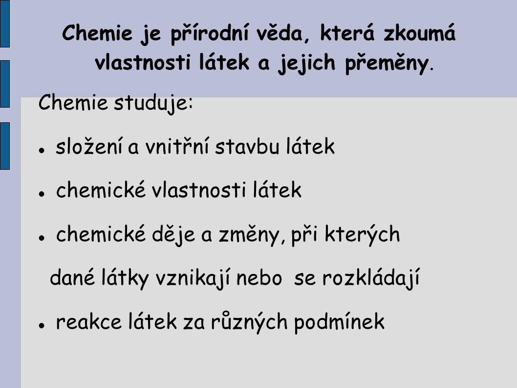 Slovo chemie pochází z arabského al quemia = alchymie, která se začala rozvíjet od 4.