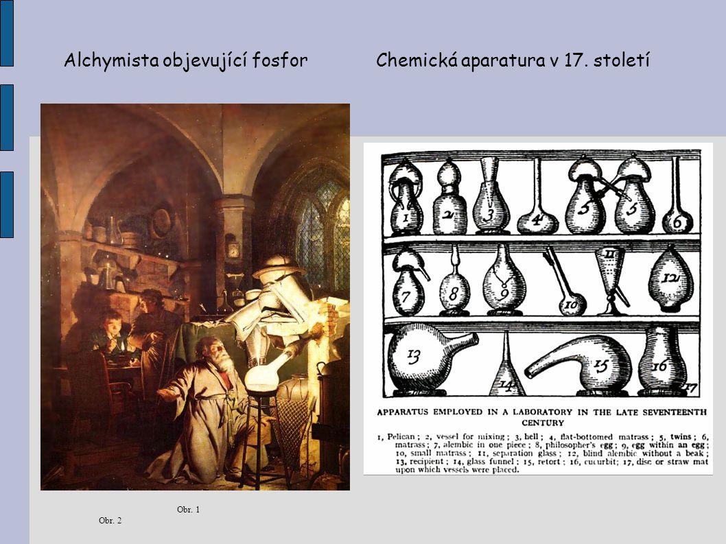 Alchymista objevující fosforChemická aparatura v 17. století Obr. 1 Obr. 2