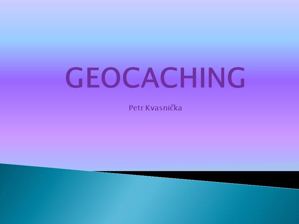 GEOCACHING Petr Kvasnička