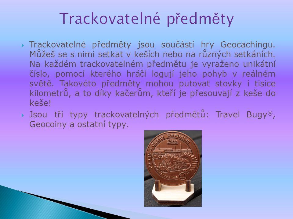  Trackovatelné předměty jsou součástí hry Geocachingu.