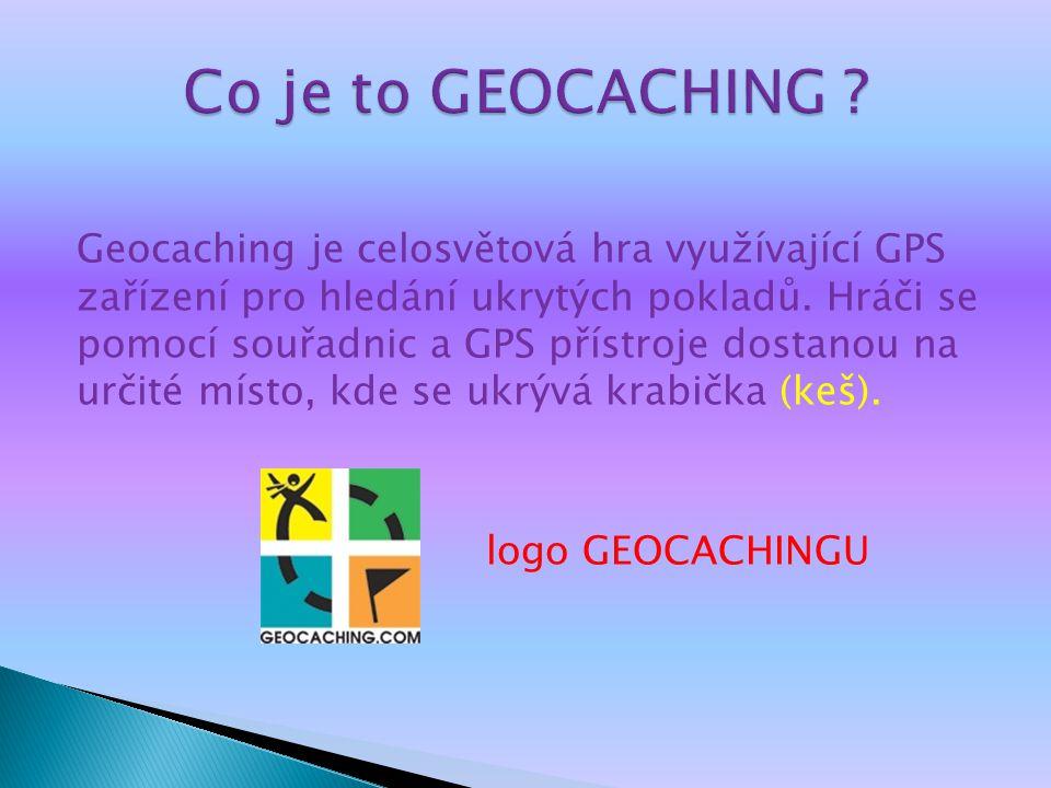 Geocaching je celosvětová hra využívající GPS zařízení pro hledání ukrytých pokladů.