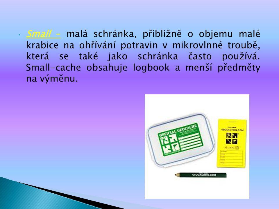 Small – malá schránka, přibližně o objemu malé krabice na ohřívání potravin v mikrovlnné troubě, která se také jako schránka často používá.