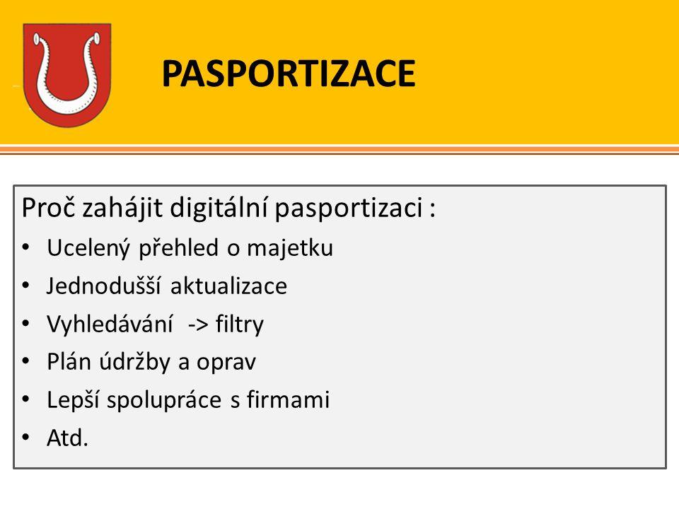 PASPORTIZACE Proč zahájit digitální pasportizaci : Ucelený přehled o majetku Jednodušší aktualizace Vyhledávání -> filtry Plán údržby a oprav Lepší sp