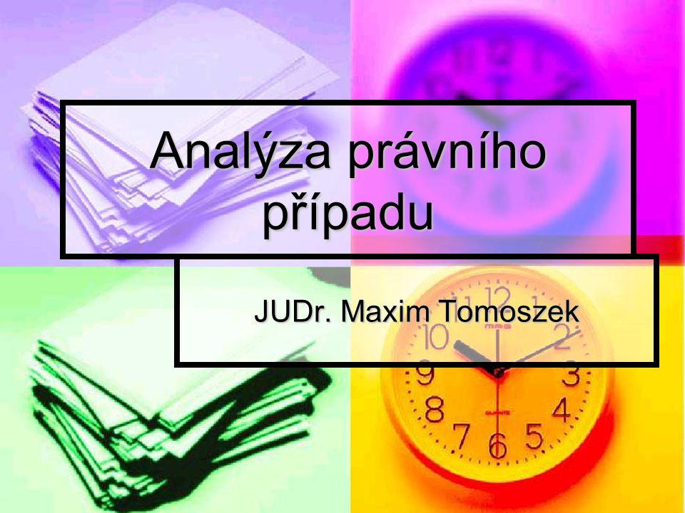 Analýza právního případu JUDr. Maxim Tomoszek
