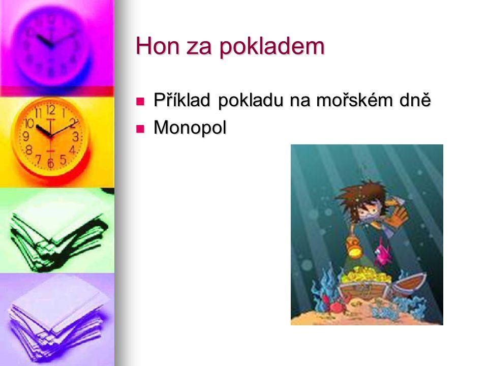 Hon za pokladem Příklad pokladu na mořském dně Příklad pokladu na mořském dně Monopol Monopol