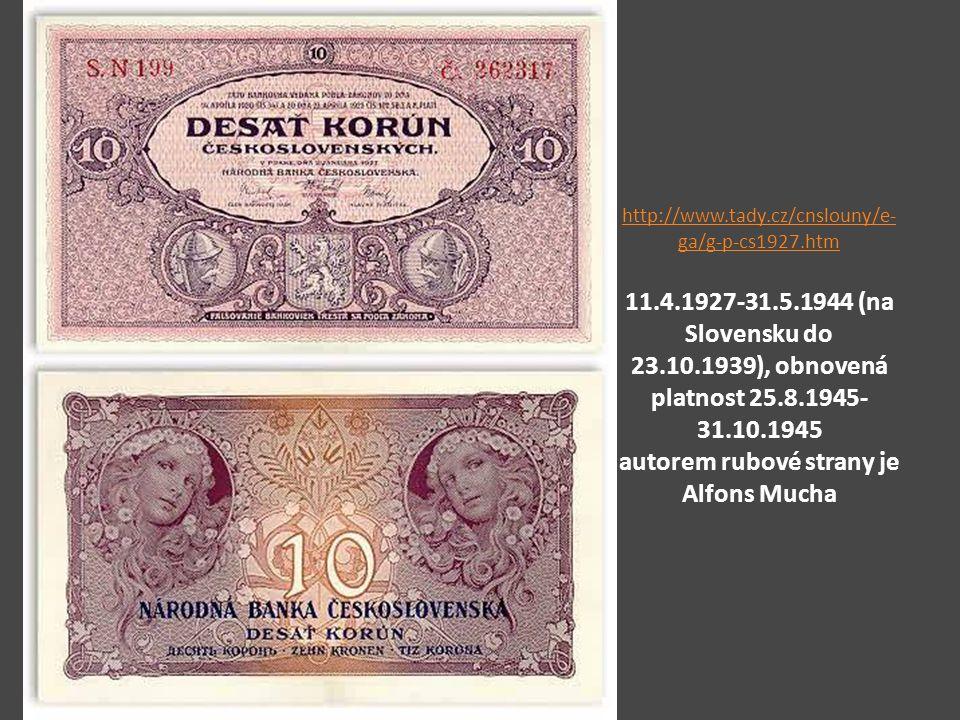 http://www.tady.cz/cnslouny/e- ga/g-p-cs1927.htm http://www.tady.cz/cnslouny/e- ga/g-p-cs1927.htm 11.4.1927-31.5.1944 (na Slovensku do 23.10.1939), ob