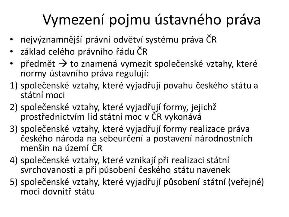 Vymezení pojmu ústavného práva nejvýznamnější právní odvětví systému práva ČR základ celého právního řádu ČR předmět  to znamená vymezit společenské