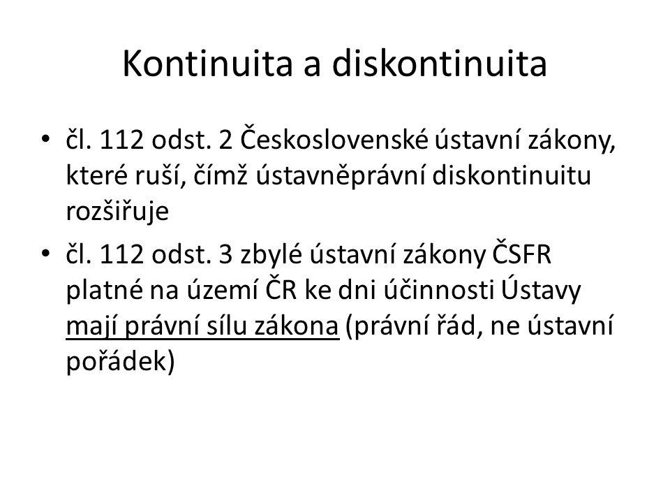 Kontinuita a diskontinuita čl. 112 odst. 2 Československé ústavní zákony, které ruší, čímž ústavněprávní diskontinuitu rozšiřuje čl. 112 odst. 3 zbylé