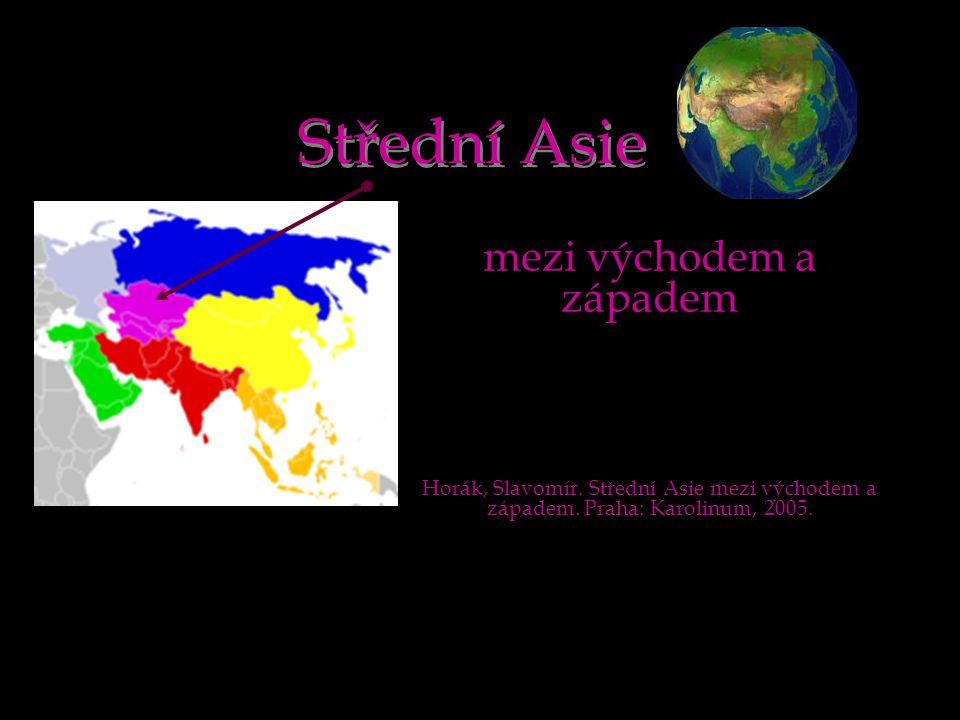 Střední Asie mezi východem a západem Horák, Slavomír.