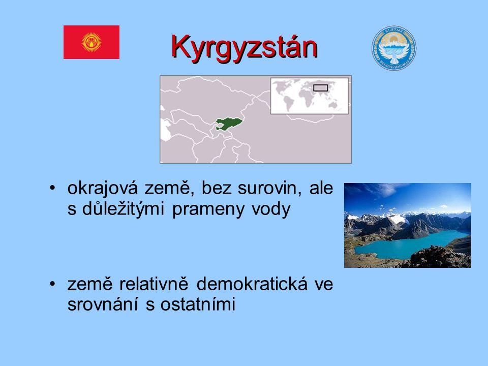Kyrgyzstán okrajová země, bez surovin, ale s důležitými prameny vody země relativně demokratická ve srovnání s ostatními