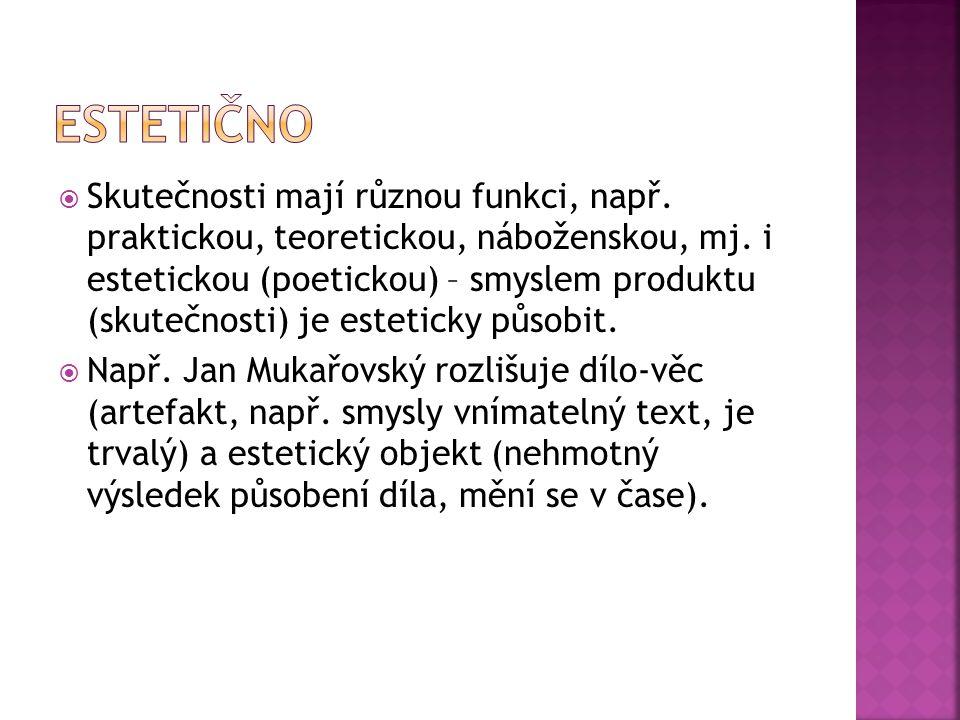  Literární artefakt má povahu symbolického (jazykového) znaku.